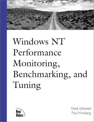 Windows NT Performance Monitoring, Benchmarking and Tuning (New Riders Professional Library) by Mark Edmead (1998-11-10)