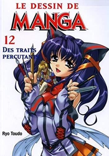 Le dessin de Manga, tome 12 : Des traits percutants