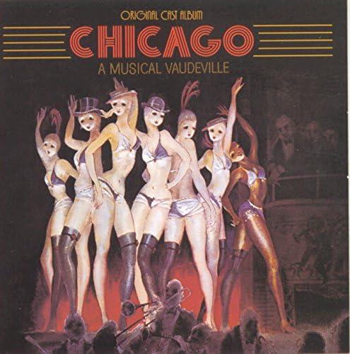 Original Broadway Cast of Chicago: A Musical Vaudeville