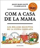 Com a casa de la mama: Les millors receptes de la cuina casolana (Divulgació)