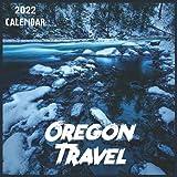 Oregon Travel Calendar 2022: 2021-2022 Oregon Weekly & Monthly Planner | 2-Year Pocket Calendar | 19 Months | Organizer | Agenda | Appointment | For Oregon Lovers