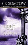 Chronicles of the High Inquest: Light on the Sound - S P Somtow