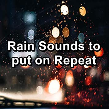 Rain Sounds to put on Repeat