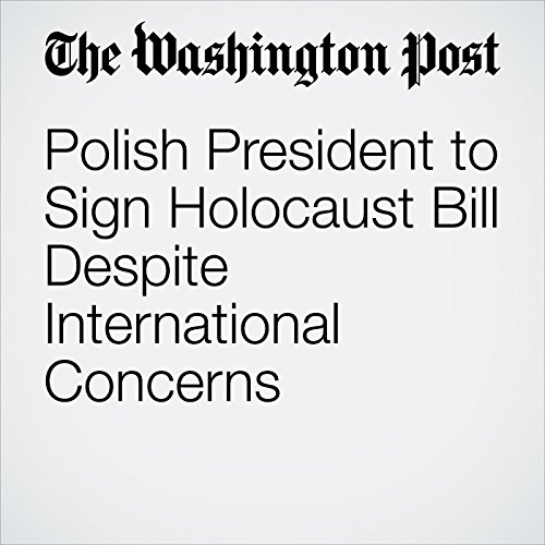 Polish President to Sign Holocaust Bill Despite International Concerns copertina