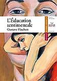 L'Éducation sentimentale - Classiques & Cie lycée - Hatier - 28/03/2007
