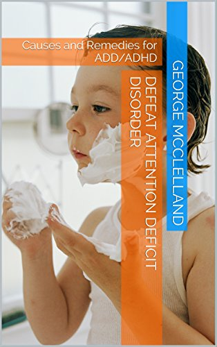 Book: Defeat Attention Deficit Disorder - Causes and Remedies for ADD/ADHD by George J. McClelland