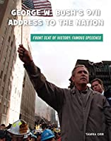 George W. Bush's 9/11 Address to the Nation (21st Century Skills Library: Front Seat of History: Famous Speeches)