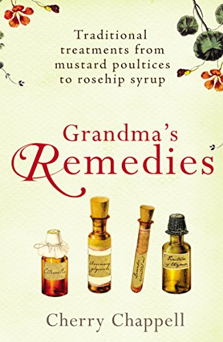 Grandma's Remedies: Traditional treatments from mustard poultices to rosehip syrup