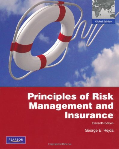 Principles of Risk Management & Insurance: Global Edition