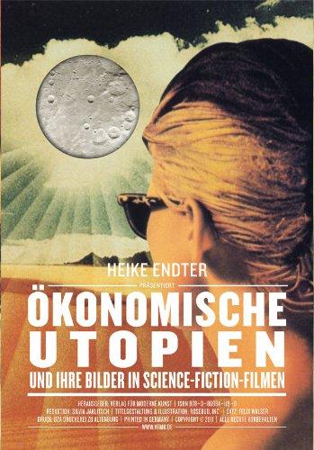 Ökomomische Utopien und ihre Bilder in Science-Fiction-Filmen