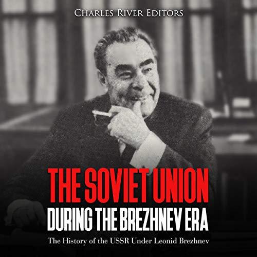 Couverture de The Soviet Union During the Brezhnev Era