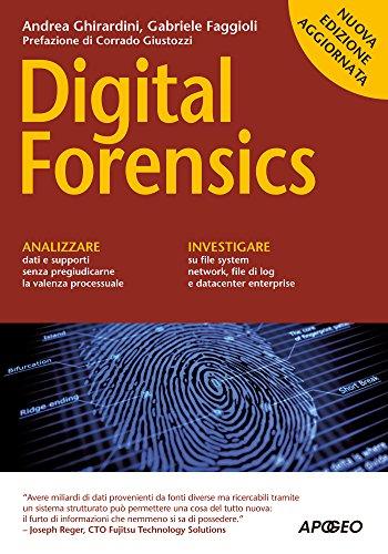 Digital Forensics: nuova edizione aggiornata (Hacking e Sicurezza Vol. 4)