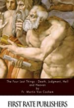 The Four Last Things -  Death, Judgment, Hell, and Heaven