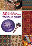 Tongue Drum 30 Simple Songs - All Over the World: Black & White version
