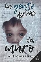 La gente detrás del muro (Spanish Edition)