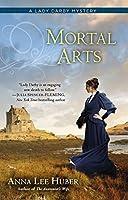 Mortal Arts (A Lady Darby Mystery)