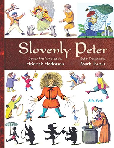 Slovenly Peter: German First Print of 1845 and English Translation (Classics for Consciousness-Based Education, Band 2)