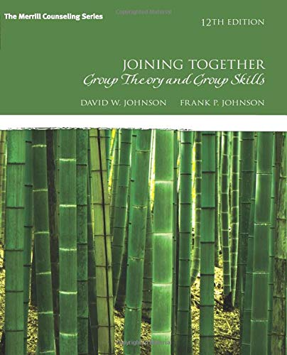 Compare Textbook Prices for Joining Together: Group Theory and Group Skills The Merrill Counseling Series 12 Edition ISBN 9780134055732 by Johnson, David,Johnson, Frank