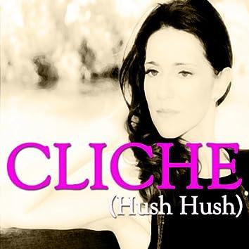 Cliche (Hush Hush)