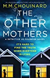 The Other Mothers: An absolutely gripping thriller with a shocking twist (A Detective Jo Fournier Novel Book 4) (English Edition)