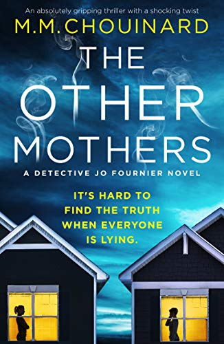 The Other Mothers: An absolutely gripping thriller with a shocking twist (A Dete