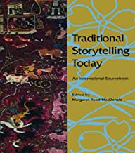 Traditional Storytelling Today: An International Sourcebook