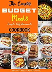 The Complete BUDGET Meals Cookbook: Healthy Recipes with Easy BUDGET Meals Recipes