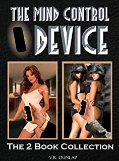 The Mind Control Device - The 2 Book Collection of Hilarious Erotic Misadventures