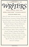 A Community of Writers: Paul Engle and the Iowa Writers' Workshop
