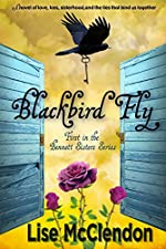 Blackbird Fly: a searing tale of love, loss, sisterhood, and the ties that bind us together (Bennett Sisters Book 1)
