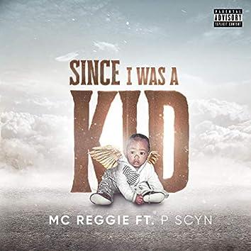 Since I Was a Kid (feat. P Scyn)