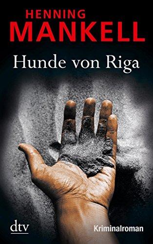 Hunde von Riga: Kurt Wallanders 2. Fall von Henning Mankell (29. April 2010) Taschenbuch