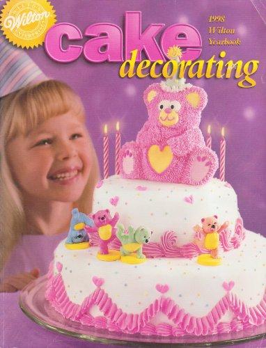 Wilton Cake Decorating: 1998 Yearbook