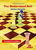 The Modernized Reti, Extended Second Edition: A Complete Repertoire For White-Demuth, Adrien