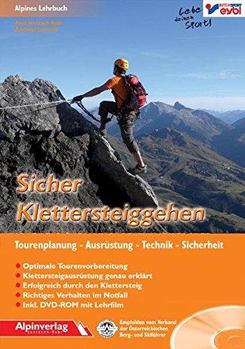 Sicher Klettersteiggehen: Alpines Lehrbuch mit DVD-ROM, für Tourenplanung, Ausrüstung, Technik und Sicherheit