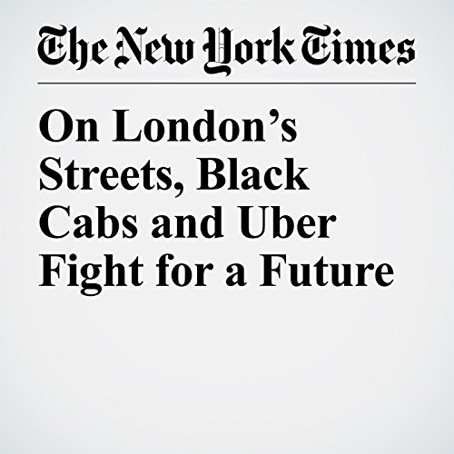 On London's Streets, Black Cabs and Uber Fight for a Future copertina