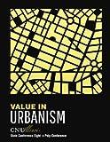 CNU Illinois 8: Value in Urbanism