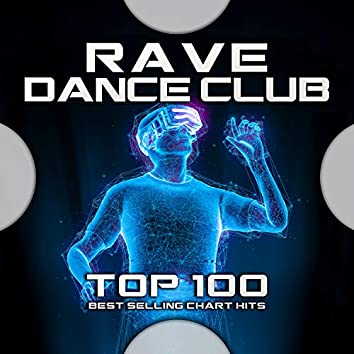 Rave Dance Club Top 100 Best Selling Chart Hits