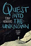 Howard, T: Quest into the Unknown: My life as a climbing nomad - Tony Howard