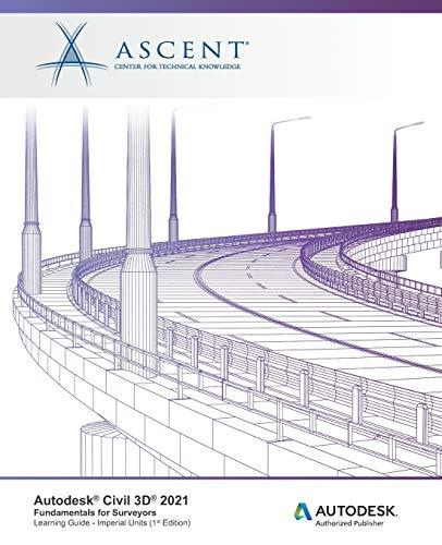 Autodesk Civil 3D 2021: Fundamentals for Surveyors (Imperial Units): Autodesk Authorized Publisher