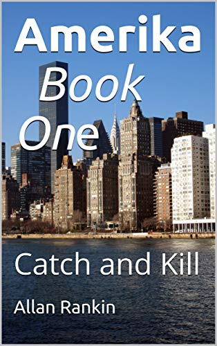 Amerika Book One : Catch and Kill (English Edition)