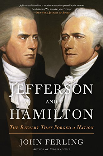 The Rivalry That Forged a Nation Jefferson and Hamilton