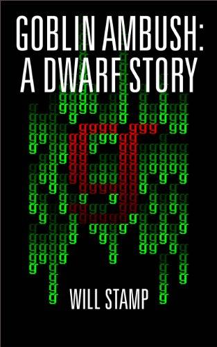 『Goblin Ambush: A Dwarf Story (English Edition)』のトップ画像