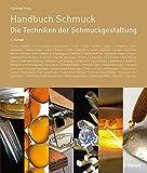 Handbuch Schmuck: Die Techniken ...