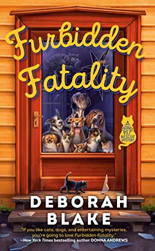 Furbidden Fatality (A Catskills Pet Rescue Mystery Book 1) by [Deborah Blake]