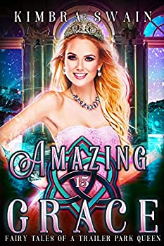 Amazing Grace  Fairy Tales of a Trailer Park Queen Book 15