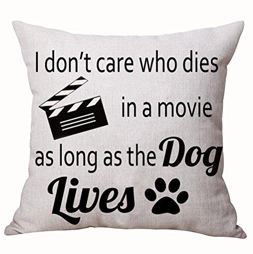 Het kan me niet schelen wie in een film sterft zo lang als de hond leeft katoenen linnen gooien kussensloop kussensloop huis stoel kantoor decoratieve plein 18 X 18 inch