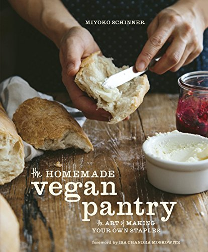The Homemade Vegan Pantry: The Art of Making Your Own Staples [A Cookbook] (English Edition)