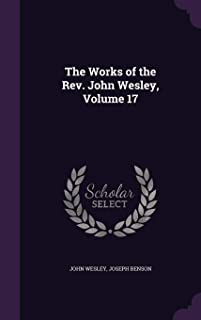 The Works of the REV. John Wesley, Volume 17