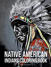 Native American Indians Coloring Book: Native Indian Portraits – Chief Traditional Headdress - Various Art Styles For Adults & Teenagers